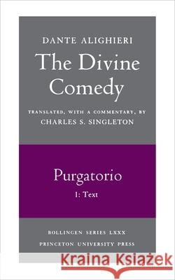 The Divine Comedy, II. Purgatorio, Vol. II. Part 1: Text Charles S. Singleton Dante Alighieri 9780691019093