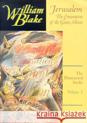 The Illuminated Books of William Blake, Volume 1: Jerusalem: The Emanation of the Giant Albion  9780691029078