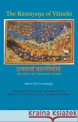 The Ramayana of Valmiki V 7 R P Goldman   9780691066646