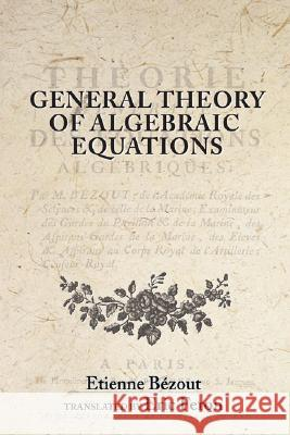 General Theory of Algebraic Equations Etienne Bezout Eric Feron 9780691114323