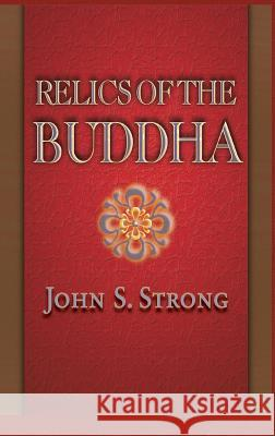 Relics of the Buddha John S. Strong 9780691117645