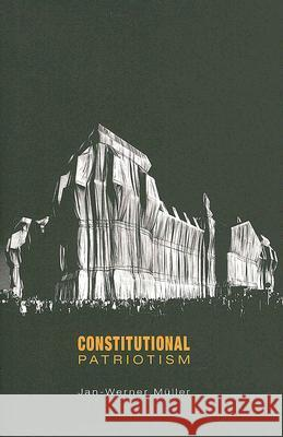 Constitutional Patriotism Jan-Werner Muller 9780691118598