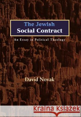 The Jewish Social Contract: An Essay in Political Theology David Novak 9780691122106
