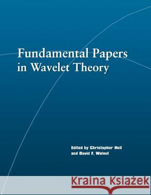 Fundamental Papers in Wavelet Theory Christopher Heil David F. Walnut 9780691127057