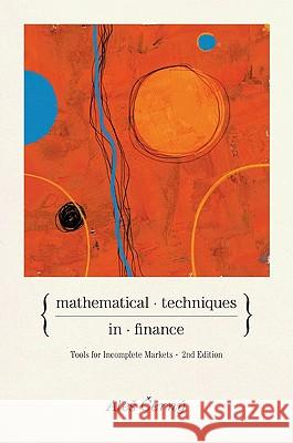 Mathematical Techniques in Finance: Tools for Incomplete Markets, Second Edition A Cerny 9780691141213 PRINCETON UNIVERSITY PRESS