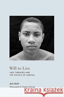 Will to Live : AIDS Therapies and the Politics of Survival Joao Biehl 9780691143859