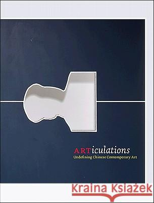 ARTiculations: Undefining Chinese Contemporary Art Jerome Silbergeld Dora C. y. Ching 9780691148601