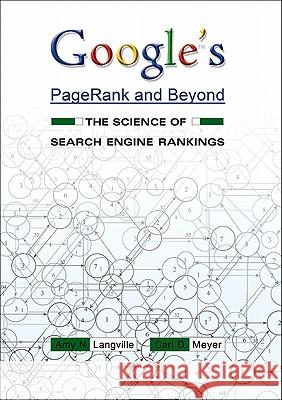 Google's PageRank and Beyond : The Science of Search Engine Rankings Amy N. Langville Carl D. Meyer 9780691152660