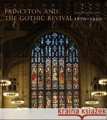 Princeton and the Gothic Revival : 1870-1930  Seasonwein 9780691154015