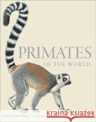 Primates of the World : An Illustrated Guide Jean Jacques Petter 9780691156958