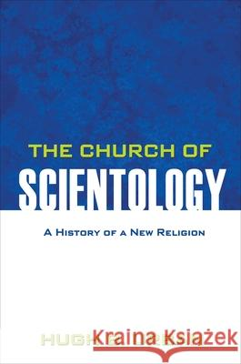 The Church of Scientology: A History of a New Religion Hugh B Urban 9780691158051