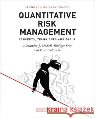 Quantitative Risk Management: Concepts, Techniques and Tools - Revised Edition Mcneil, Alexander; Frey, Rudiger; Embrechts, Paul 9780691166278