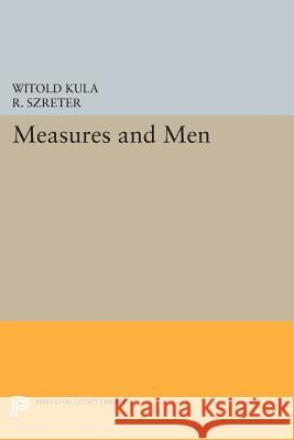 Measures and Men Kula, . 9780691611044