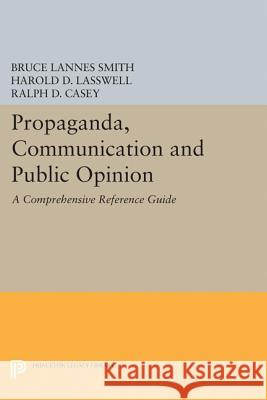 Propaganda, Communication and Public Opinion Smith, Bruce Lannes; Lasswell, Harold D. 9780691627625