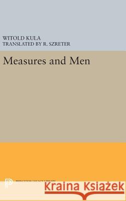 Measures and Men Witold Kula R. Szreter 9780691639079