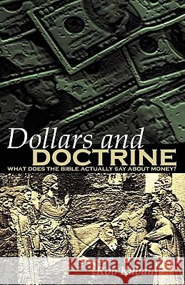 Dollars and Doctrine Rob Kuban 9780692004678