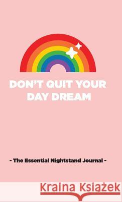Don't Quit Your Day Dream: The Essential Nightstand Gratitude Journal The Fairy Boss Mother Luke Stoffel Laura Vo 9780692074480