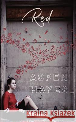 Red: We Can Only Put Trust in Love Aspen Hayes 9780692093108
