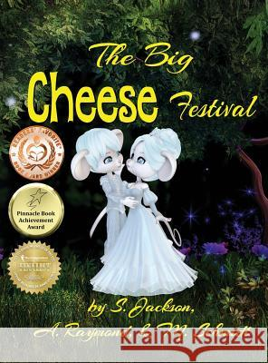The Big Cheese Festival S. Jackson A. Raymond 9780692099605 M. Schmidt Productions