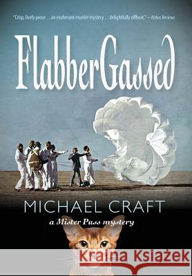 Flabbergassed: A Mister Puss Mystery Michael Craft 9780692136119