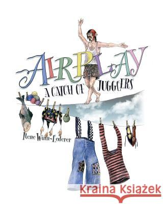 Airplay: A Catch of Jugglers Ilene Winn-Lederer Ilene Winn-Lederer 9780692144466