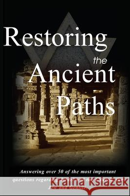 Restoring the Ancient Paths Revised: Jew and Gentile-Two Destinies, Inexplicably Linked Felix Halpern 9780692154212