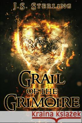 Grail of the Grimoire J. S. Sterling 9780692175873