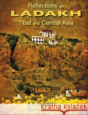 Reflections on Ladakh, Tibet and Central Asia A G Sheikh Dr John Bray (Queen Mary, University of   9780692241226 Inamullah Abdulmatin