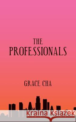 The Professionals Grace Cha 9780692252581