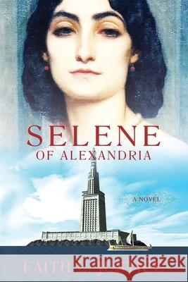 Selene of Alexandria Faith L. Justice 9780692356982