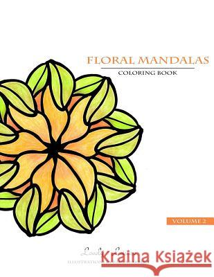 Floral Mandalas Volume 2: Lovely Leisure Coloring Book Paula Parrish 9780692359686 Lovely Leisure