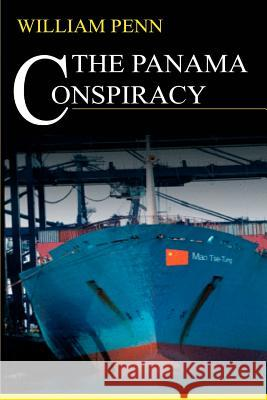 The Panama Conspiracy William Penn 9780692368480 Pegasus Imprimis Press