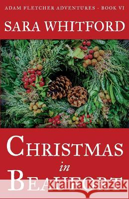 Christmas in Beaufort Sara Whitford 9780692405772 Seaport Publishing