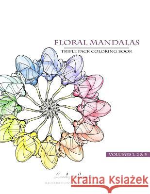 Floral Mandalas Triple Pack (Volumes 1,2 & 3): Lovely Leisure Coloring Books Paula Parrish 9780692449844 Lovely Leisure