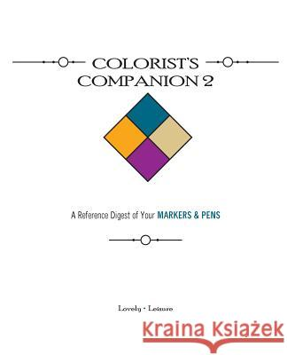 Colorist's Companion 2: A Reference Digest of Your Markers & Pens Paula Parrish 9780692452424 Lovely Leisure