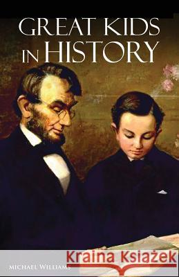 Great Kids in History Michael L. Williams 9780692459959