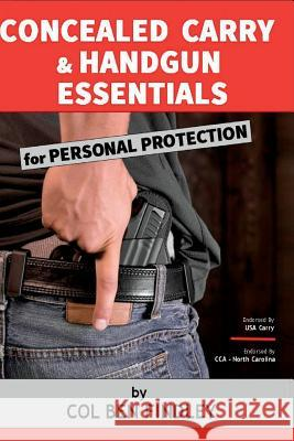 Concealed Carry & Handgun Essentials for Personal Protection Col Ben Findley 9780692493649