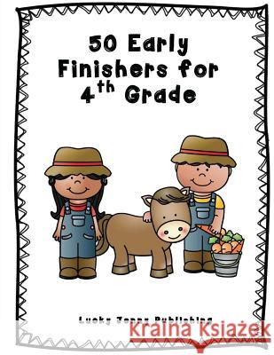 50 Early Finishers for 4th Grade Elizabeth Chapin-Pinotti 9780692494455 Lucky Willy Publishing
