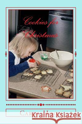 Cookies for Christmas: Recipes and Memories from My Mother Carol Hoon 9780692495858