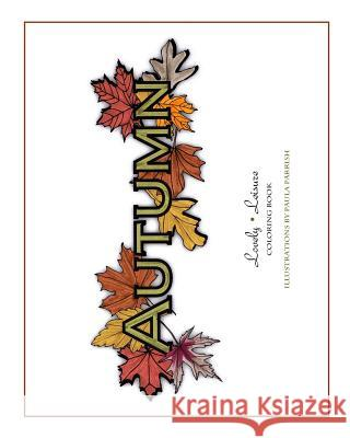 Autumn: Lovely Leisure Coloring Book Paula Parrish 9780692503874 Lovely Leisure