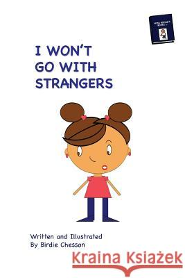 I Won't Go with Strangers: Plus: Why Do They Pick on Me Birdie Chesson 9780692504352