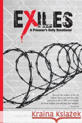 Exiles: A Prisoner's Daily Devotional Terry Solley Johnny Blevins Jason Karch 9780692506653