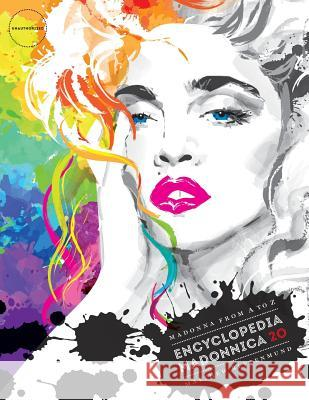 Encyclopedia Madonnica 20: Madonna from A to Z Matthew Rettenmund 9780692515570