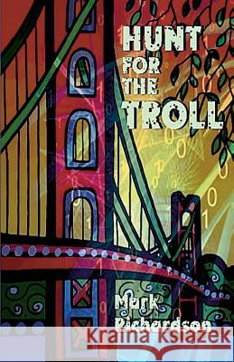 Hunt for the Troll Mark Richardson 9780692518700