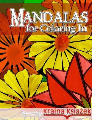 Mandalas for Coloring in: Illustrations by Lorrieann Russell Lorrieann Russell 9780692521649