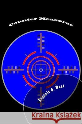 Counter Measures: Book Nine in the 'Reporting Is Murder'(c) Series Eugenie D. West 9780692529799