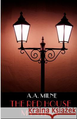 The Red House Mystery A. A. Milne 9780692534205