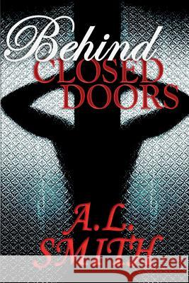 Behind Closed Doors A. L. Smith 9780692534694