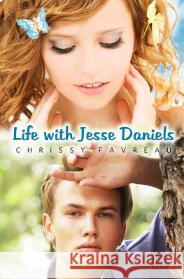 Life with Jesse Daniels Chrissy Favreau 9780692546758
