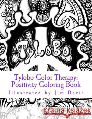 Tylobo Color Therapy: Positivity Coloring Book Jim Davis 9780692549605